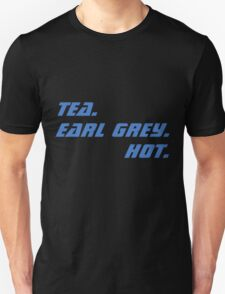 Tea. Earl Grey. Hot. Unisex T-Shirt