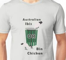 Australian Ibis: It's a Bin Chicken Unisex T-Shirt