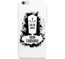 Ask Me About Grim Fandango iPhone Case/Skin