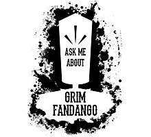 Ask Me About Grim Fandango Photographic Print