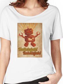 Hallelujah! Robolujah! Women's Relaxed Fit T-Shirt