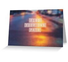 Find Your Own Path Greeting Card