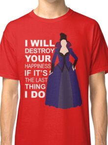Regina Mills - Destroy Your Happiness Classic T-Shirt