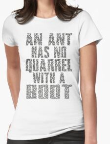 An Ant Has No Quarrel With A Boot - Black Womens Fitted T-Shirt