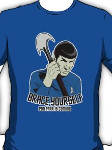Pon Farr Is Coming (For Dark Shirts) T-Shirt
