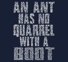 An Ant Has No Quarrel With A Boot - White by CharleyAnn