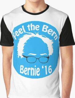 Feel the Bern! Graphic T-Shirt