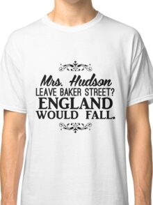 England Would Fall Classic T-Shirt