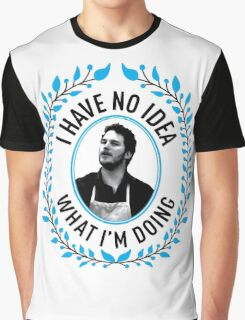 Andy Dwyer - I Have No Idea What I'm Doing Graphic T-Shirt