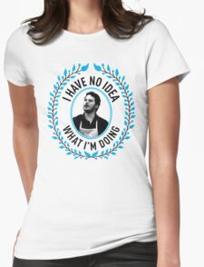 Andy Dwyer - I Have No Idea What I'm Doing Womens Fitted T-Shirt