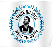 Andy Dwyer - I Have No Idea What I'm Doing Poster