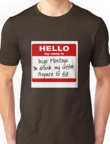 Inigo Montoya You Drank My Coffee Unisex T-Shirt