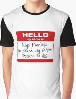 Inigo Montoya You Drank My Coffee Graphic T-Shirt