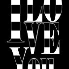 I love you - stripes- black by beverlylefevre