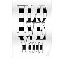 I love you - stripes- white Poster