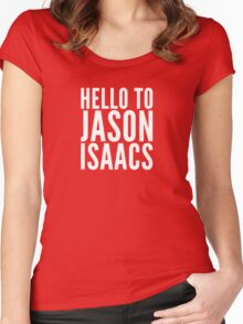 Hello To Jason Isaacs - Superfan! (white text) Women's Fitted Scoop T-Shirt
