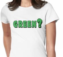 Earth Day Green? Womens Fitted T-Shirt