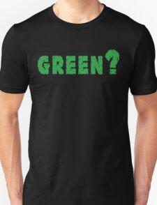 Earth Day Green? T-Shirt
