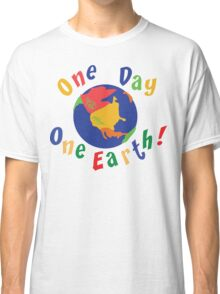 """Earth Day """"One Day One Earth"""" Classic T-Shirt"""