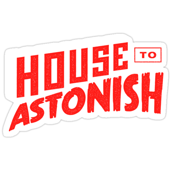 House to Astonish – Red Logo by HouseToAstonish