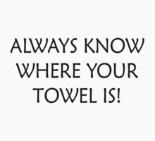 Always know where your Towel is - Light by KittenPokerUK