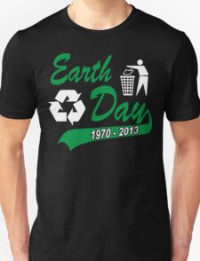 Earth Day 2013 Unisex T-Shirt