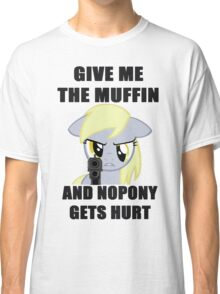 Derpy Wants Her Muffin Classic T-Shirt