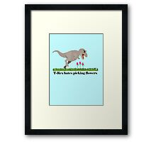 T-Rex hates picking flowers on Valentines day    Framed Print