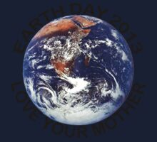 Earth Day 2013 Love Your Mother Kids Clothes