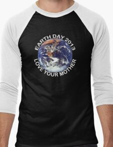 Earth Day 2013 Love Your Mother Men's Baseball ¾ T-Shirt