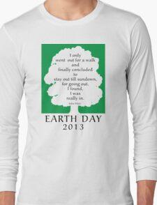 Earth Day 2013 John Muir Long Sleeve T-Shirt