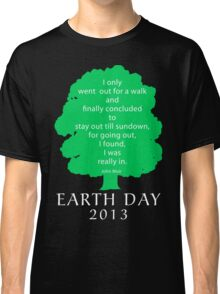 Earth Day 2013 John Muir Classic T-Shirt