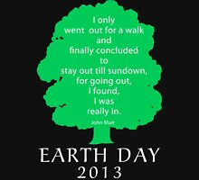 Earth Day 2013 John Muir Unisex T-Shirt