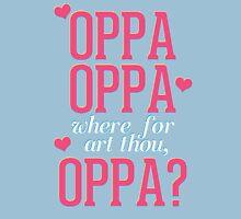 Where For Art Thou, Oppa?  Unisex T-Shirt