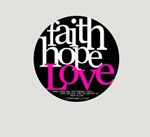 Faith, Hope, Love Unisex T-Shirt