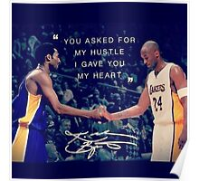 You Asked For My Hustle, I Gave You My Heart - KB24 #KobeBryant #KB24 #LakersNation Poster