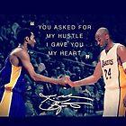 You Asked For My Hustle, I Gave You My Heart - KB24 #KobeBryant #KB24 #LakersNation by jaffrywardjr