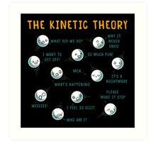 The Kinetic Theory Art Print