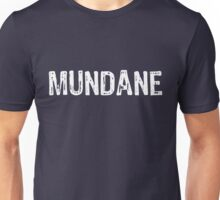 Claim Your Fandom- Mundane Unisex T-Shirt