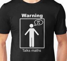 Warning: Talks maths (white, trousers) Unisex T-Shirt