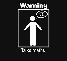 Warning: Talks maths (white, trousers) Unisex T-Shirt
