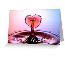 Be my Valentine - Card Greeting Card