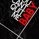 You Can't Quit Me, Baby - Typography by Styl0