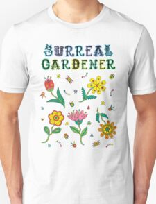 Surreal Gardener Unisex T-Shirt