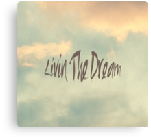 Livin The Dream Canvas Print