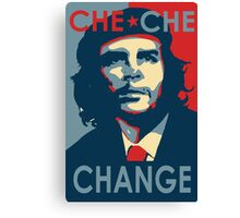 CHE CHE CHANGE Canvas Print