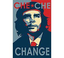 CHE CHE CHANGE Photographic Print