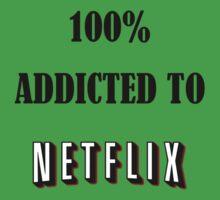 100% addicted to netflix Kids Tee