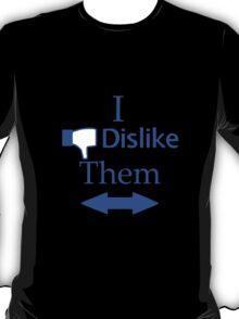 Dislike! T-Shirt
