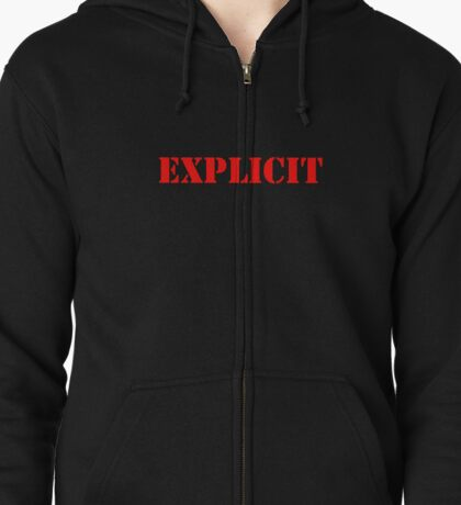 Explicit Zipped Hoodie